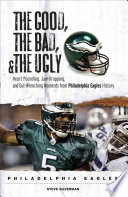 The Good  the Bad    the Ugly  Philadelphia Eagles