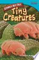 Strange but True  Tiny Creatures Book PDF