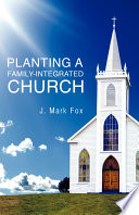 Planting a Family Integrated Church