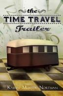 The Time Travel Trailer by Karen Nortman