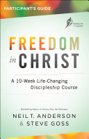 Freedom In Christ Participant's Guide : in christ course is designed to...