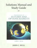 Student S Solutions Manual And Study Guide For Fundamentals Of Futures And Options Markets