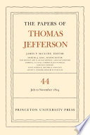The Papers of Thomas Jefferson  Volume 44 Book PDF
