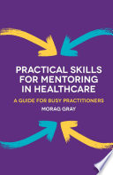 Practical Skills for Mentoring in Healthcare