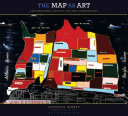 Map As Art, The: Contemporary Artists Explore Cartography