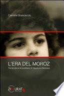 L era del Moroz  Tra la vita e la scrittura di Gianluca Morozzi