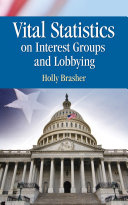 Vital Statistics on Interest Groups and Lobbying