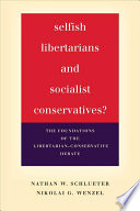Selfish Libertarians and Socialist Conservatives