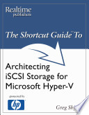 The Shortcut Guide to Architecting iSCSI Storage for Microsoft Hyper V