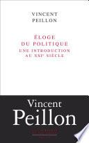 Eloge Du Politique Une Introduction Au Xxie Si Cle