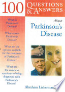 100 Questions & Answers about Parkinson [sic] Disease