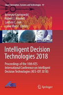 Intelligent Decision Technologies 2018 : in gold coast, queensland, australia, on june...