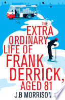 The Extra Ordinary Life of Frank Derrick  Age 81