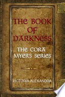 The Book Of Darkness : book of darkness follows cora as she discovers...