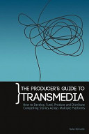 The Producer s Guide to Transmedia