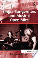 Singer Songwriters And Musical Open Mics