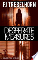 Desperate Measures Her Anger Until Murder Suspect Tommy Rayne Finally