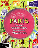 Mi Primera Lonely Planet Paris / My First Lonely Planet Paris