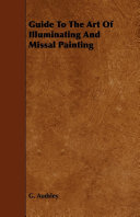 Guide To The Art Of Illuminating And Missal Painting : the 1900s and before, are now extremely scarce...