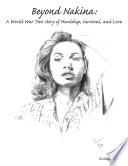 Beyond Nakina  A World War Two Story of Hardship  Survival  and Love