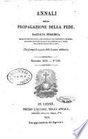 Annali della propagazione della fede raccolta periodica delle lettere dei vescovi e dei missionarj delle missioni nei due mondi     che forma il seguito delle Lettere edificanti