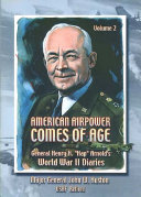 """American Airpower Comes Of Age—General Henry H. """"Hap"""" Arnold's World War II Diaries Vol. II [Illustrated Edition] Book"""