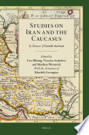 Studies On Iran And The Caucasus : and caucasian world under historical, cultural, ethnographical, religious,...