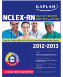 Kaplan NCLEX RN 2012 2013 Strategies  Practice  and Review WITH CD ROM