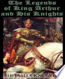 The Legends Of King Arthur And His Knights Late 5th And Early 6th
