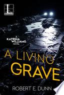 A Living Grave