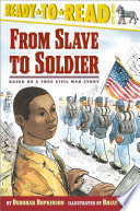 From Slave To Soldier : army to fight for freedom,...