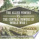 The Allied Powers Vs The Central Powers Of World War I History 6th Grade Children S Military Books