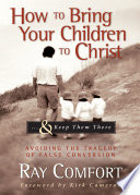 How To Bring Your Children To Christ Keep Them There