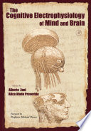 The Cognitive Electrophysiology Of Mind And Brain book