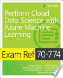 Exam Ref 70 774 Perform Cloud Data Science with Azure Machine Learning