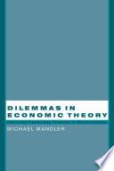 Dilemmas in Economic Theory