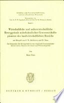 Wirtschaftliche und ausserwirtschaftliche Beweggründe mittelständischer Genossenschaftspioniere des landwirtschaftlichen Bereichs am Beispiel von F.W. Raiffeisen und W. Haas