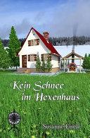 Kein Schnee Im Hexenhaus book