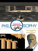 Philosophy Through Video Games