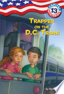 Capital Mysteries  13  Trapped on the D C  Train