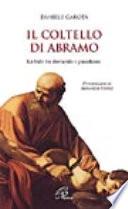 Il coltello di Abramo  La fede tra domanda e paradosso