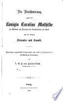 Die Verschwörung gegen die Königin Caroline Mathilde von Dänemark, geb. Prinzessin von Großbritannien und Irland, und die Grafen Struensee und Brandt