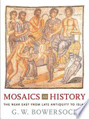 Mosaics As History : after mosaic in the near east--maps,...