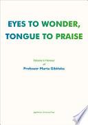 Eyes to Wonder  Tongue to Praise