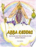 ABBA KEDDUS 'RASTAFARI AND THE RETURN OF OUR SACRED ORIGINS' 2015