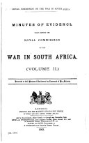 Minutes of Evidence Taken Before the Royal Commission on the War in South Africa