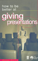 How to Be Better at Giving Presentations