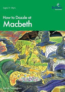 How to Dazzle at Macbeth