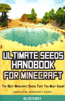 Ultimate Seeds Handbook For Minecraft
