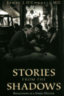 Stories From The Shadows : years of caring for homeless persons in boston,...